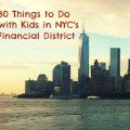 30 Things to Do in the Financial District with Kids: Museums, Parks, Public Art & Loads of History