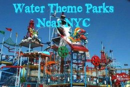 Best 12 Water Theme Parks Near NYC