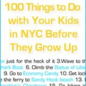 Things to do with kids: 100 Things to Do in NYC with Kids Before They Grow Up