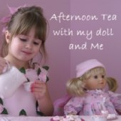 Afternoon Tea With My Doll & Me