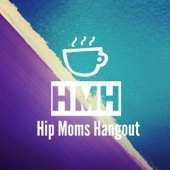 Hip Mom Hangout