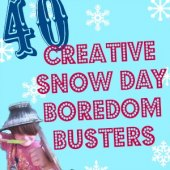 Things to do with kids: Snow Day Boredom Busters: 40 Indoor Activities When the Kids Are Stuck at Home