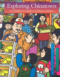 Exploring Chinatown: A Children's Guide to Chinese Culture