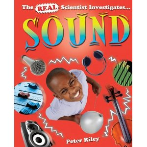 The Real Scientist Investigates Sound